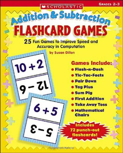 9780439640152: Addition & Subtraction Flashcard Games: 25 Fun Games to Improve Speed and Accuracy in Computation