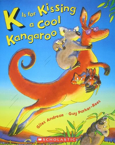 9780439640213: K Is for Kissing a Cool Kangaroo