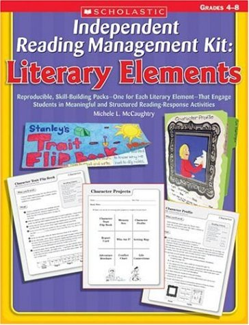 9780439640435: Independent Reading Management Kit: Literary Elements: Reproducible, Skill-Building Packs—One for Each Literary Element—That Engage Students in Meaningful and Structured Reading Response Activities