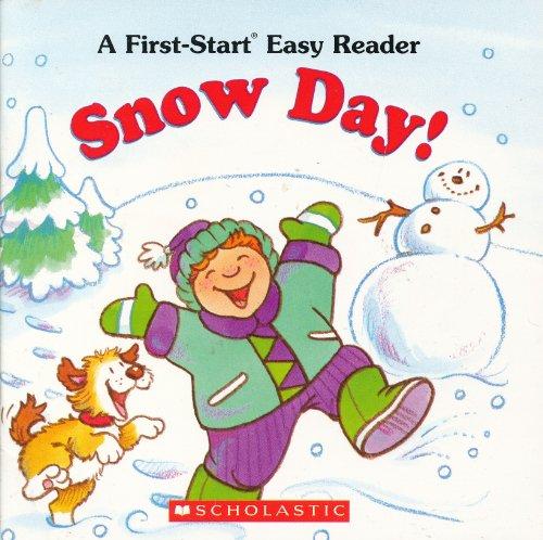 Snow Day! (A First-Start Easy Reader): Rita Balducci
