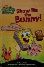 9780439643498: Show Me The Bunny! (SpongeBob Squarepants)