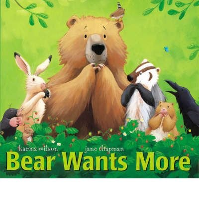 9780439649674: [Bear Wants More] [by: Karma Wilson]