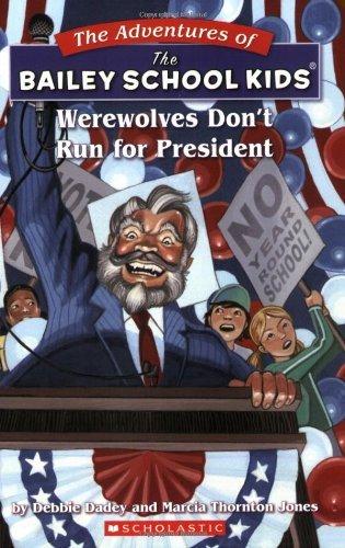 9780439650366: Werewolves Don't Run for President (Bailey School Kids #49)
