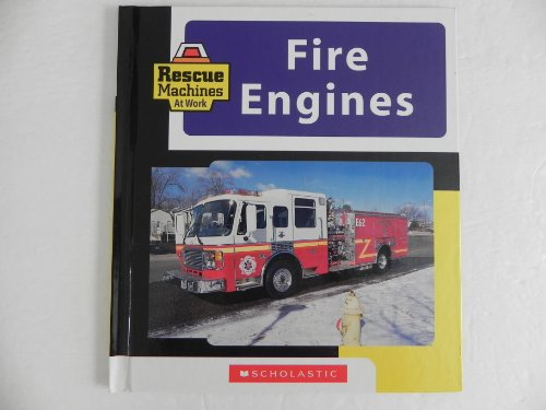 9780439650465: Fire Engines (Rescue Machines at Work)