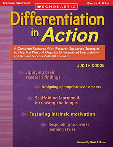 Differentiation in Action: A Complete Resource With Research-Supported Strategies to Help You Plan ...