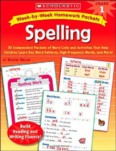 9780439650960: Week-by-Week Homework Packets: Spelling: Grade 1: 30 Independent Packets of Word Lists and Activities That Help Children Learn Key Word Patterns, High-Frequency Words, and More!