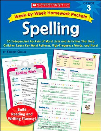 9780439650984: Week-by-Week Homework Packets: Spelling: Grade 3: 30 Independent Packets of Word Lists and Activities That Help Children Learn Key Word Patterns, High-Frequency Words, and More!