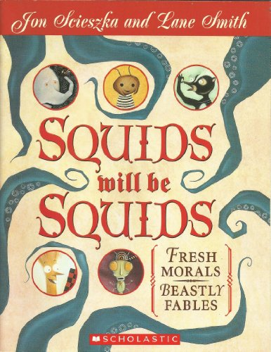 9780439653695: Squids Will be Squids: Fresh Morals, Beastly Fables