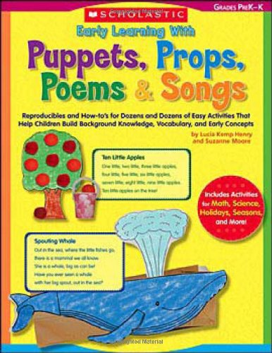 9780439656146: Early Learning With Puppets, Props, Poems & Songs: Reproducibles and How-to s for Dozens and Dozens of Easy Activities That Help Children Build Background Knowledge, Vocabulary, and Early Concepts
