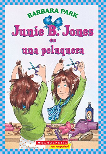 9780439661249: Junie B. Jones es una peluquera: (Spanish language edition of Junie B. Jones is a Beauty Shop Guy) (Spanish Edition)
