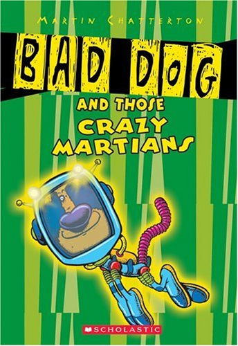 9780439661591: Bad Dog and Those Crazy Martians