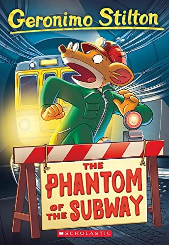 Geronimo Stilton #13: the Phantom of the Subway (Geronimo Stilton)