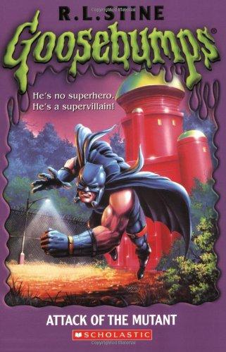 Goosebumps: Attack of the Mutant: R. L. Stine, R.L. Stine