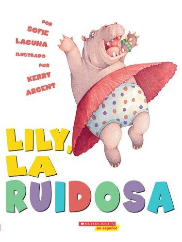 Too Loud Lily / Lily La Ruidosa: Sofie Laguna
