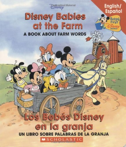 9780439663595: Disney Babies at the Farm / Los Bebes Disney En La Granja (Baby's First Disney Books (Bilingual-Spanish))