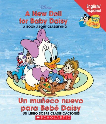 9780439663618: A New Doll For Baby Daisy / Un muñeco para Bebé Daisy: (Bilingual) (Baby's First Disney Books (Bilingual-Spanish)) (Spanish and English Edition)