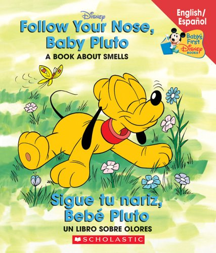 9780439663656: Follow Your Nose Baby Pluto / Sigue tu nariz Bebé Pluto: Follow Your Nose, Baby Pluto/sigue Tu Nariz, Beb Pluto (Baby's First Disney Books) (Spanish and English Edition)