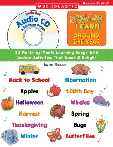 9780439665377: Sing Along and Learn: Around the Year (with Audio CD): 20 Month-by-Month Learning Songs With instant Activities That Teach and Delight