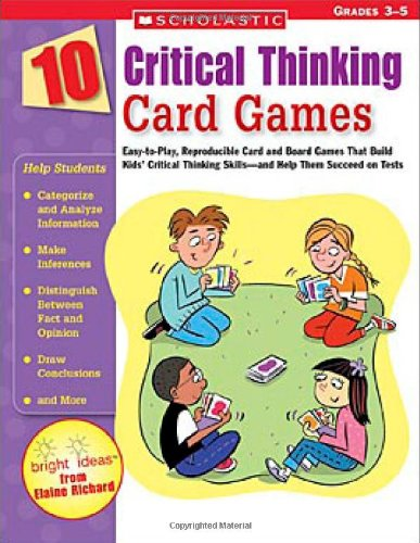 10 Critical Thinking Card Games: Easy-to-Play, Reproducible: Richard, Elaine