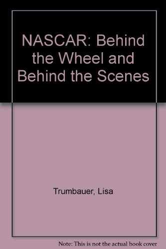 9780439667111: NASCAR: Behind the Wheel and Behind the Scenes