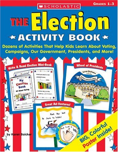 9780439668262: Election Activity Book: Dozens of Activities That Help Kids Learn About Voting, Campaigns, Our Government, Presidents, and More