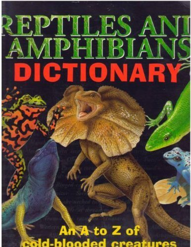 9780439668286: Reptiles and Amphibians Dictionary: An A to Z of Cold-Blooded Creatures