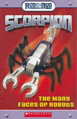 9780439668453: Scorpion: The Many Faces of Robots (Robo-Bug)