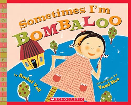 9780439669412: Sometimes I'm Bombaloo (Scholastic Bookshelf)
