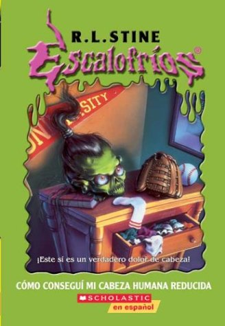 9780439670517: Como Consegui Mi Cabeza Humana Reducida/How I got my shrunken head (Escalofrios / Goosebumps)