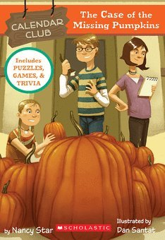 9780439672603: The Case of the Missing Pumpkins (Calendar Club Mysteries, No 1)