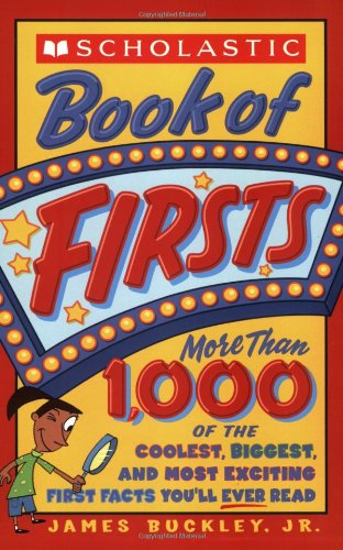 9780439676076: Scholastic Book Of Firsts