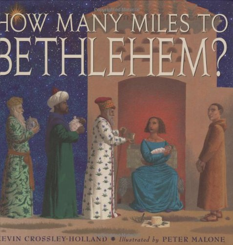 How Many Miles To Bethlehem?: Crossley-Holland, Kevin