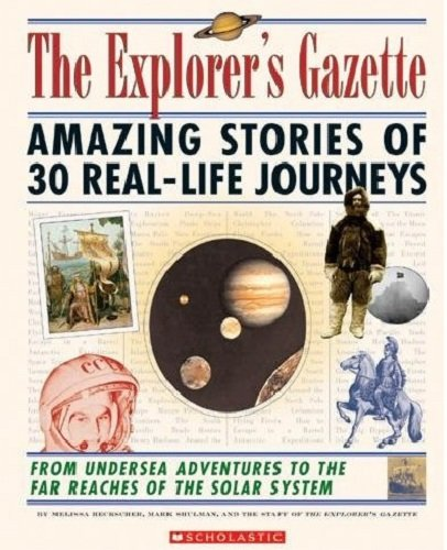 9780439676533: The Explorer's Gazette: Amazing Stories of 30 Real-Life Journeys