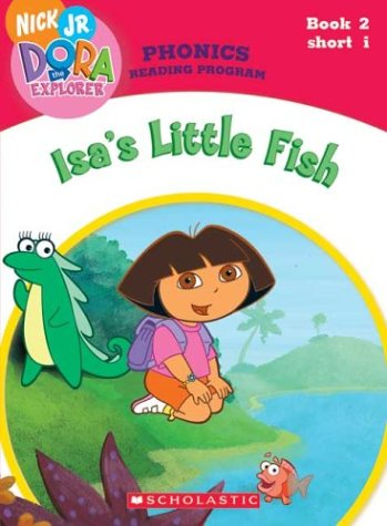 9780439677561: Isa's Little Fish (Dora the Explorer: Phonics Reading Program, Book 2)