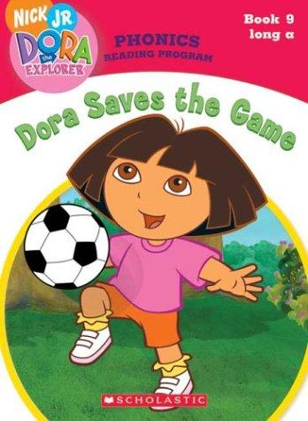 Dora Saves the Game (Dora the Explorer Phonics Reading Program, Book 9): Quinlan B. Lee