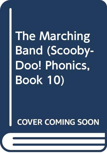 9780439677851: The Marching Band (Scooby-Doo! Phonics, Book 10)