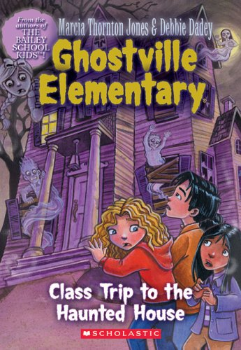 9780439678094: Class Trip to the Haunted House (Ghostville Elementary, No. 10)