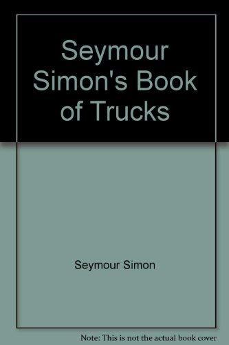 9780439678421: Seymour Simon's Book of Trucks [Taschenbuch] by Seymour Simon