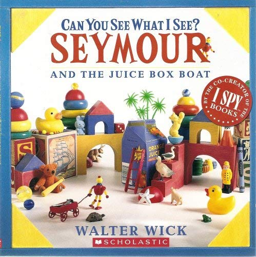 9780439678483: Can You See What I See? Seymour and the Juice Box Boat