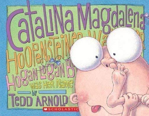 9780439678490: Catalina Magdalena Hoopensteiner Wallendiner Hogan Logan Bogan Was Her Name (2004 publication)