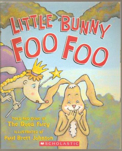 Little Bunny Foo Foo: Johnson, Paul Brett