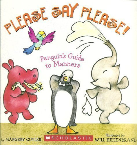 Please Say Please! Penguin's Guide to Manners: Cuyler, Margery