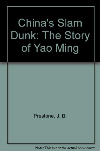 9780439679336: China's Slam Dunk: The Story of Yao Ming