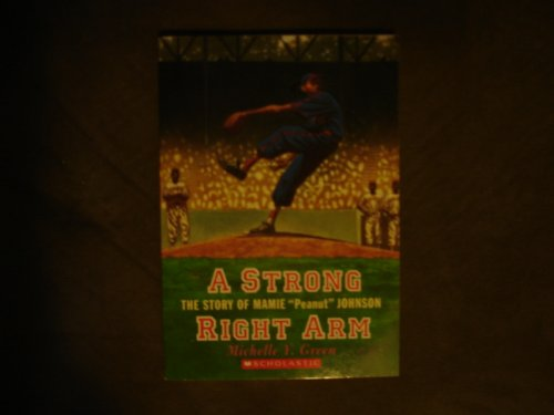9780439679503: A Strong Right Arm: The Story of Mamie Peanut Johnson Edition: Reprint