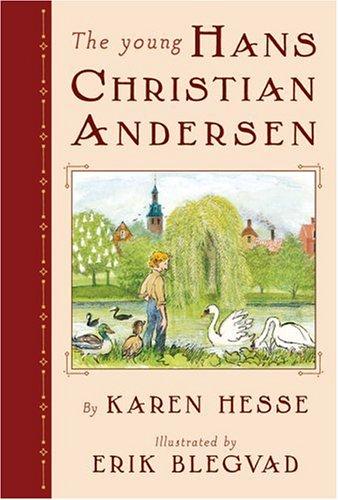 The Young Hans Christian Andersen * SIGNED * by Illustrator: Hesse, Karen - Illustrator Erik ...