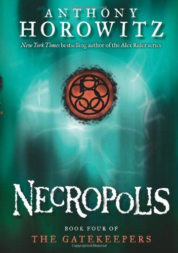 Necropolis (The Gatekeepers #4): Anthony Horowitz