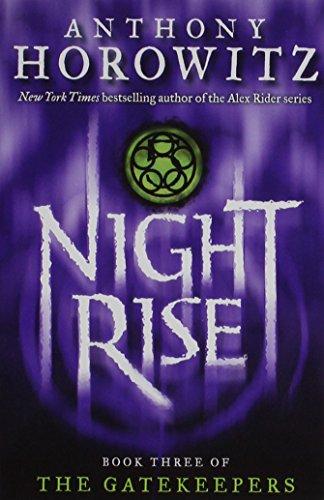 Nightrise (The Gatekeepers, Book 3): Anthony Horowitz