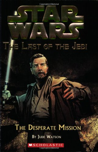 9780439681346: Star Wars: The Last of the Jedi #1: The Desperate Mission