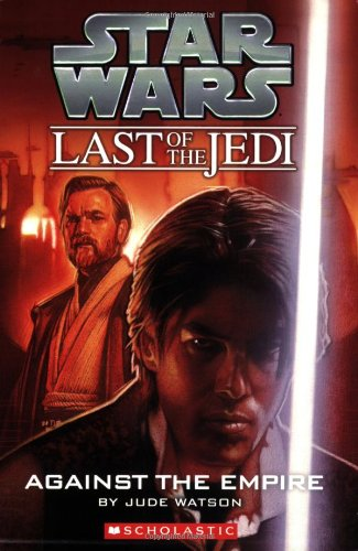 9780439681414: Star Wars: The Last of the Jedi #8: Against the Empire