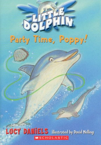 Party Time, Poppy! (Little Dolphin): Lucy Daniels